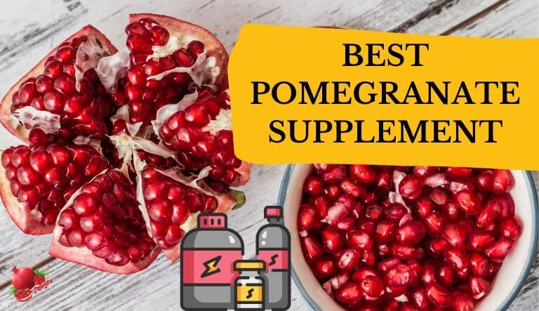 Best Pomegranate Supplement