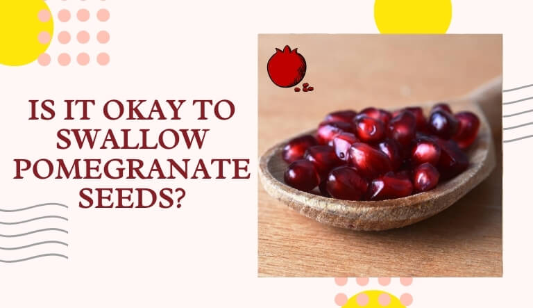 Is It Okay to Swallow Pomegranate Seeds